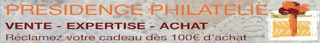 PRÉSIDENCE PHILATÉLIE Visitez PRESIDENCE PHILATELIE. Cette boutique est entièrement dédiée à notre passion commune: la philatélie. Nous nous engageons à vous proposer, à la vente, des timbres qui feront l\'objet du plus grand soin dans leur expertise.    PRESIDENCE PHILATELIE est une société de vente et d\'achat de timbres-postes. Nous sommes compétents pour l\'expertise de timbres-postes français: veuillez nous contactez pour plus de renseignements. Nous pouvons également, du fait des compétences de notre expert, réaliser l\'estimation de votre collection.   Foreign customers are also welcomed.
